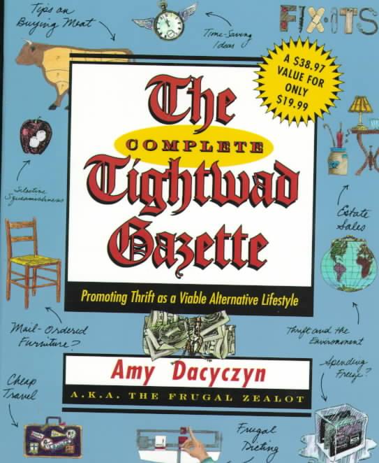 The Complete Tightwad Gazette By Dacyczyn, Amy