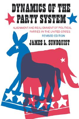 Dynamics of the Party System By Sundquist, James L.